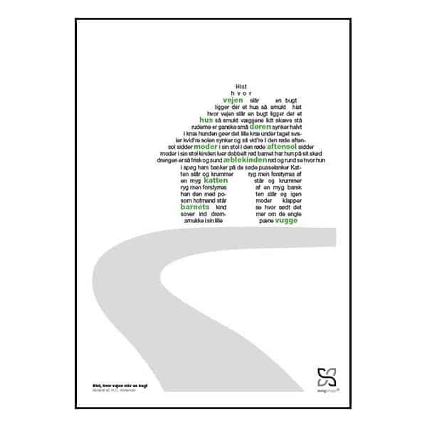 """Plakat med elsket børnesang """"hist hvor vejen slår en bugt"""" opsat i grafisk form så teksten danner et billede af et hus ved en vej."""