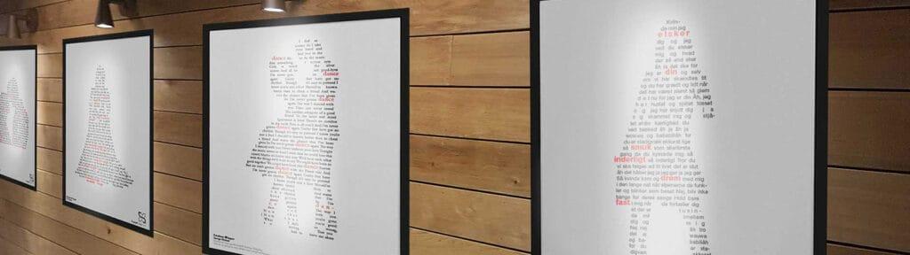 """Flotte musikplakater med forskellige kunstneres sangtekster - bl. a. Kim Larsens """"Kvinde min""""- opsat i grafisk form, så teksterne danner ikoniske billeder."""