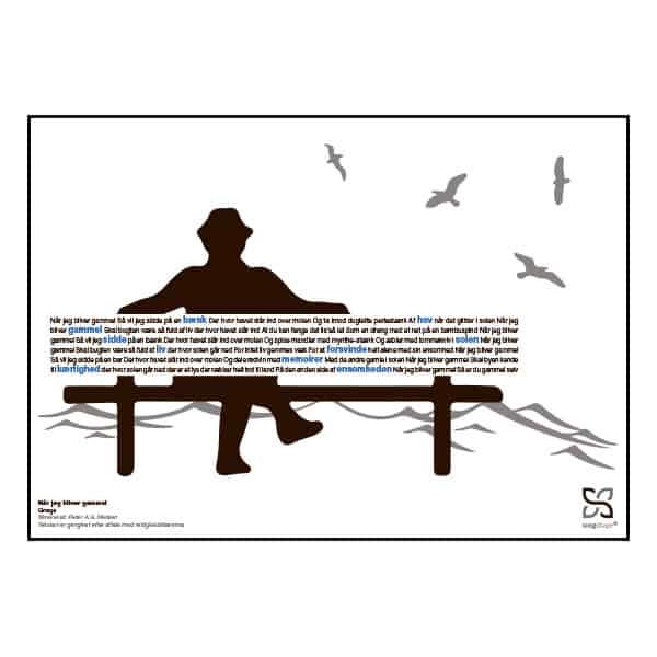 """Dekorativ plakat med Gnags' tekst """"når jeg bliver gammel"""" opsat i grafisk form, som danner en bænk med en ældre mand."""