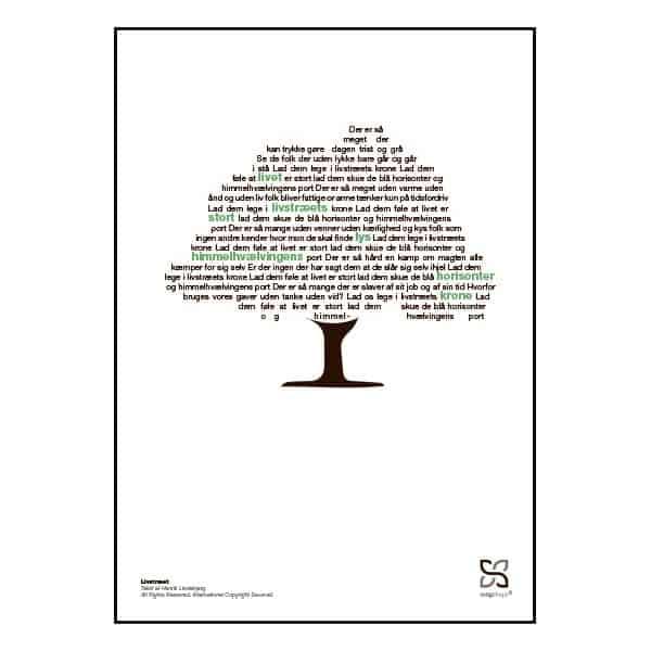 """Grafisk plakat med sangteksten til """"Livstræet"""" - kendt fra Højskolesangbogen. Plakaten fås i 5 størrelser. Klik her og få mere information."""