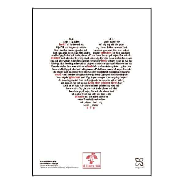 """Plakat med sangteksten til Michael Falch og Vildfugles """"Den der elsker livet""""."""